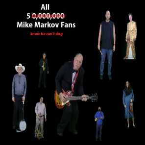 All 5 Mike Markov Fans Know He Can't Sing