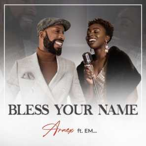 Bless Your Name (feat. Em)