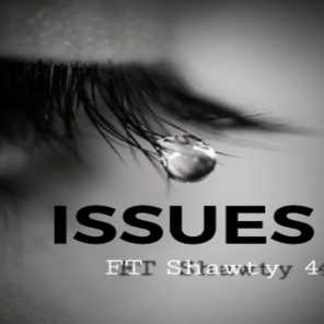 Issues (feat. Shawty 4)