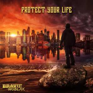 Protect Your Life (feat. Wutzunique & Switch)