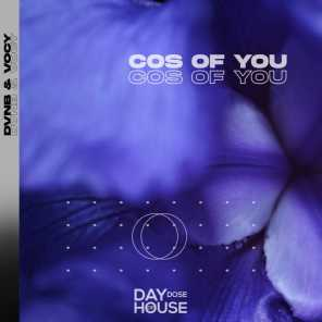 Cos Of You