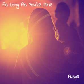 As Long As You're Mine