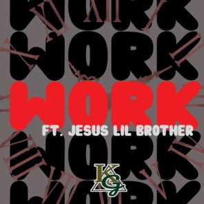 Work (feat. Jesus Lil Brother)