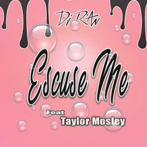 Escuse Me (feat. Taylor Mosley)