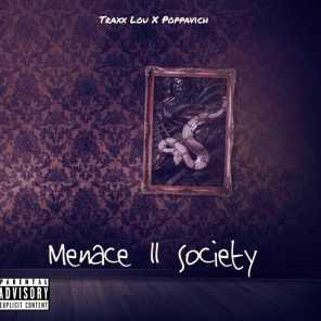 Menace II Society (feat. Traxx Lou)