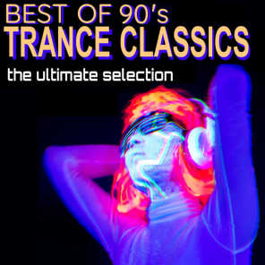 Best of 90's Trance Classics - The Ultimate Selection