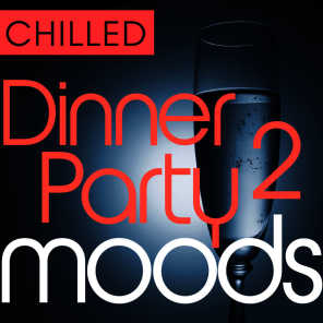 Chilled Dinner Party Moods 2 - 36 Favourite Sax and Guitar Smooth Grooves