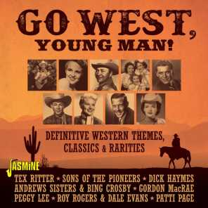 Go West, Young Man! Definitive Western Themes, Classics & Rarities