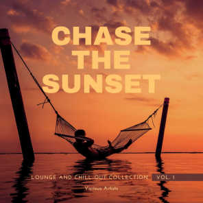 Chase The Sunset (Lounge And Chill Out Collection), Vol. 1