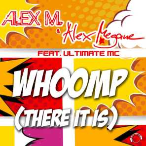 Whoomp (There It Is) [Alex M. Original Edit] [feat. The Ultimate MC]