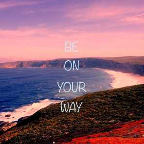 Be On Your Way