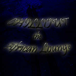 Chillout the African Lounge
