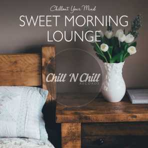 Sweet Morning Lounge: Chillout Your Mind