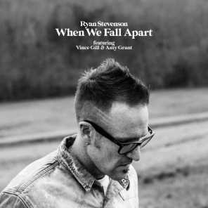 When We Fall Apart (feat. Vince Gill & Amy Grant)
