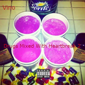 Drugs Mixed With Heartbreak 2