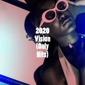 2020 Vision (Only Hits)