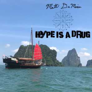 Hype Is a Drug