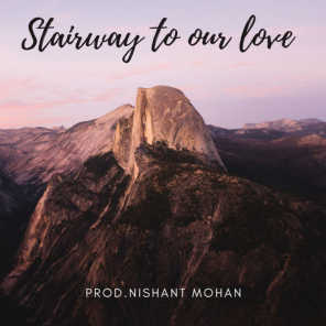 Stairway to Our Love