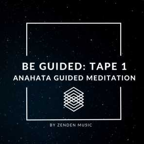 Be Guided: (Tape 1) Anahata Guided Meditation