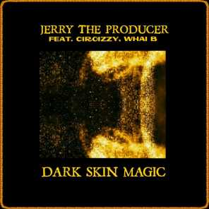 Dark Skin Magic (feat. Ciroizzy & Whai-b)