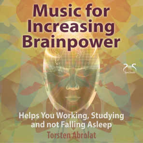 Music for Increasing Brainpower - Helps You Working, Studying and Not Falling Asleep