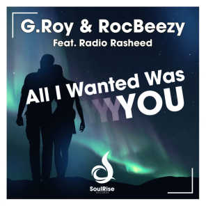 All I Wanted Was You (Extended Mix) [feat. Radio Rasheed]