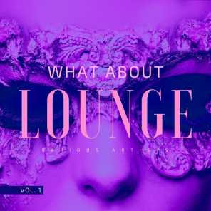 What About Lounge, Vol. 1