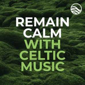 Remain Calm With Celtic Music