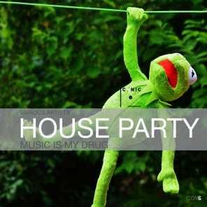 House Party: Music Is My Drug