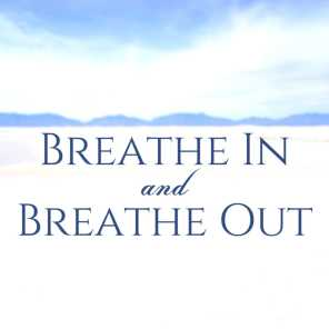 Breathe In and Breathe Out - Relax Music, Let Go Body and Mind, Quiet Songs