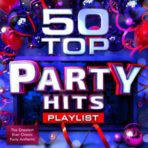 50 Top Party Hits Playlist - The Greatest Ever Classic Dance Anthems - Perfect for Summer Holidays, Bbq's & Beach Parties