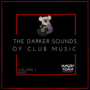 The Darker Sounds Of Club Music