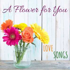 A Flower for You : Love Songs