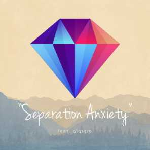 Seperation Anxiety (feat. Gigs510)