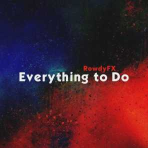 Everything to Do