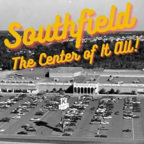 Southfield the Center of it All!