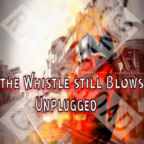 The Whistle Still Blows (Acoustic)
