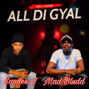 All Di Gyal (feat. Sandee-J)