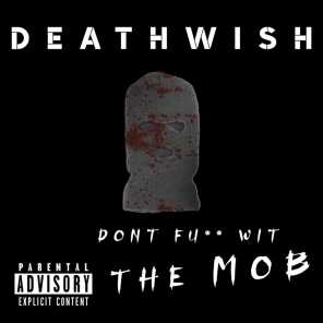 Don't Fuck Wit The MOB