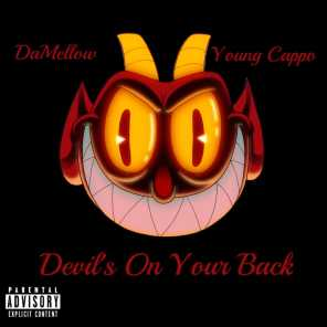 Devil's On Your Back (feat. Young Cappo)