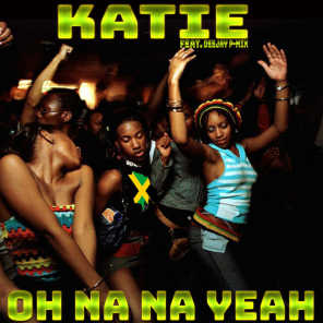 Oh Na Na Yeah (feat. Deejay P-Mix)