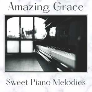Amazing Grace - Sweet Piano Melodies