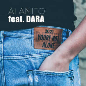 You're Not Alone 2021 (feat. Dara)