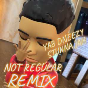 Not Regular (Remix) [feat. Stunna Jah]