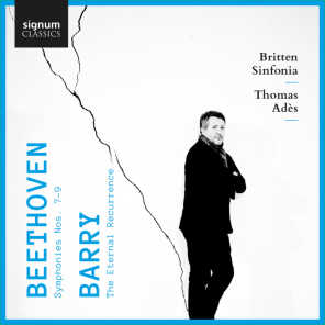 Beethoven: Symphonies Nos. 7, 8 & 9 – Barry: The Eternal Recurrence