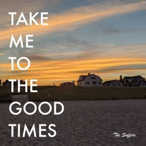 Take Me To The Good Times (feat. The Suffers) (remix)