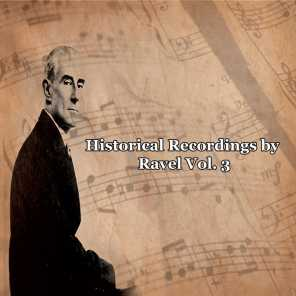 Historical Recordings by Ravel Vol. 3