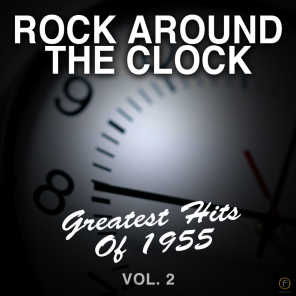 Rock Around the Clock: Greatest Hits of 1955, Vol. 2