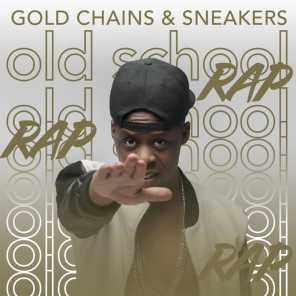 Gold Chains & Sneakers - Old School Rap