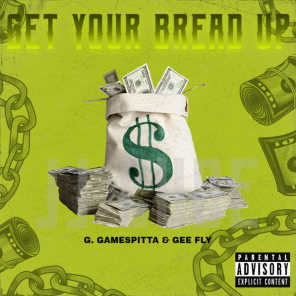 Get Your Bread Up (feat. Gee Fly)